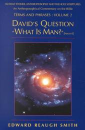 """David's Question: """"what is Man?"""" (Psalm 8)"""