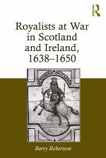 Royalists at War in Scotland and Ireland, 1638–1650