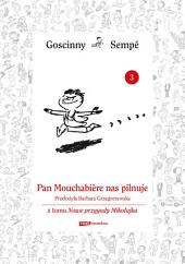 Pan Mouschabiere nas pilnuje z tomu Nowe przygody Mikołajka. Minibook