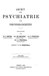 Archiv für Psychiatrie und Nervenkrankheiten: Band 20
