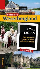 Kurzreise Weserbergland: 4 Tage EXKLUSIV - Nach dem Motto weniger ist mehr - anders ist spannend!, Ausgabe 2