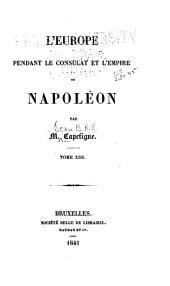 L'Europe pendant le consulat et l'empire de Napoléon: Volumes13à14