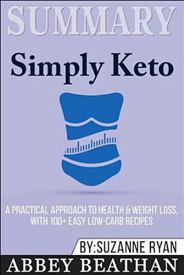 Summary of Simply Keto  A Practical Approach to Health  amp