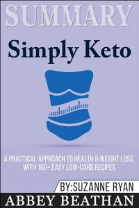 Summary of Simply Keto: A Practical Approach to Health & ...