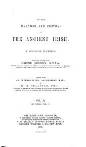On the Manners and Customs of the Ancient Irish: A Series of Lectures