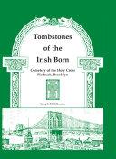 Tombstones of the Irish Born