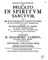 Diss. ... de peccato in Spiritum Sanctum: Qua de eius forma seu constitutione ... agitur. Posterior