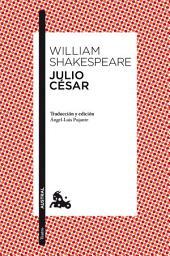 Julio César: Traducción y edición de Ángel-Luis Pujante