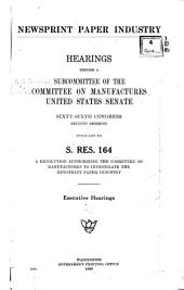 Newsprint Paper Industry: Hearings Before a Subcommittee of the Committee on Manufactures