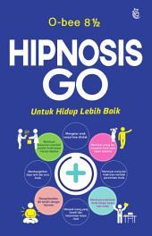 Hipnosis Go: Untuk Hidup Lebih Baik