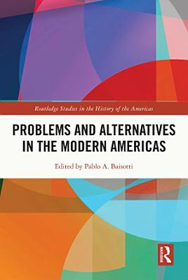 Problems and Alternatives in the Modern Americas
