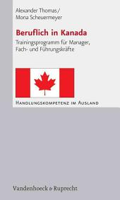 Beruflich in Kanada: Trainingsprogramm für Manager, Fach- und Führungskräfte