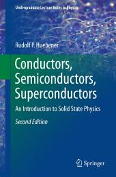 Conductors, Semiconductors, Superconductors: An Introduction to Solid State Physics, Edition 2