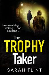 The Trophy Taker: A gripping serial killer thriller