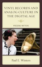 Vinyl Records and Analog Culture in the Digital Age PDF
