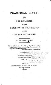 Practical Piety; Or, The Influence of the Religion of the Heart on the Conduct of the Life