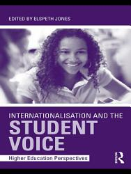 Internationalisation And The Student Voice Book PDF