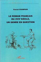 Le roman français du XVIIème siècle, un genre en question