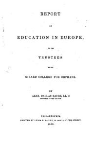 Report on Education in Europe to the Trustees of the Girard College for Orphans PDF