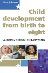 Child Development from Birth to Eight: A Journey Through the Early Years