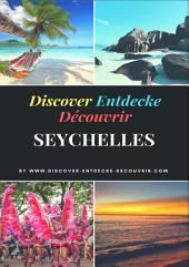 Discover Entdecke Découvrir Seychelles Travelogue: Wie Du Deinen Traum leben kannst, findest Du hie