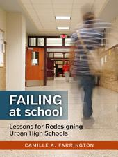 Failing at School: Lessons for Redesigning Urban High Schools