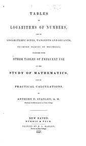 Tables of logarithms of numbers and of logarithmic sines, tangents and secants to seven places of decimals ...