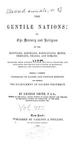 Sacred Annals; Or, Researches Into the History and Religion of Mankind: The gentile nations: or, The history and religion of the Egyptians, Assyrians, Babylonians, Medes, Persians, Greeks, and Romans. 1855