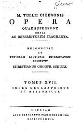 M. Tulli Ciceronis Opera quae supersunt omnia ac deperditorum fragmenta: Volume 17