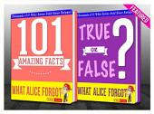 What Alice Forgot - 101 Amazing Facts & True or False?: Fun Facts and Trivia Tidbits Quiz Game Books