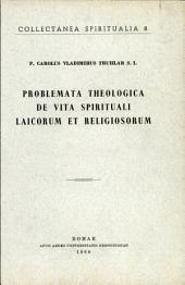 Problemata theologica de vita spirituali laicorum et religiosorum