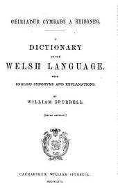 A Dictionary of the Welsh Language: With English Synonyms and Explanations