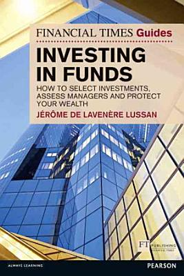 The Financial Times Guide to Investing in Funds