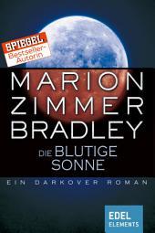 Die blutige Sonne: Ein Darkover Roman