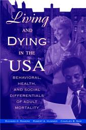 Living and Dying in the USA: Behavioral, Health, and Social Differentials of Adult Mortality