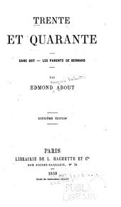 Trente et quarante: Sans dot. Les parents de Bernard, Volume 1
