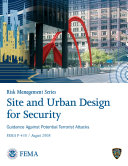 Risk Management Series: Site and Urban Design for Security - Guidance Against Potential Terrorist Attacks