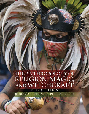 The Anthropology of Religion  Magic  and Witchcraft    Pearson eText