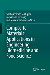 Composite Materials  Applications in Engineering  Biomedicine and Food Science