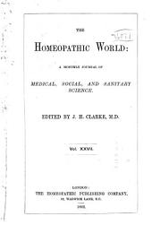 The Homoeopathic World: Volume 27