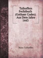 Talhoffers Fechtbuch (Gothaer Codex) Aus Dem Jahre 1443