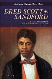 Dred Scott v. Sandford: Slavery and Freedom before the American Civil War