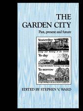 The Garden City: Past, present and future