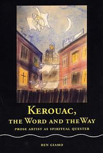 Kerouac, the Word and the Way Book