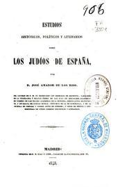 Estudios históricos, políticos y literarios sobre los judíos de España