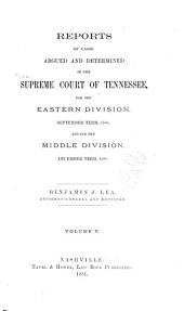 Reports of Cases Argued and Determined in the Supreme Court of Tennessee: Volume 73