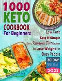 1000 Keto Cookbook For Beginners