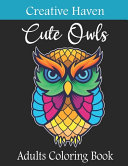 Creative Haven Cute Owls Adults Coloring Book Book