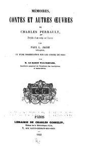 Mémoires, contes et autres œuvres de Charles Perrault: précédés d'une notice sur l'auteur