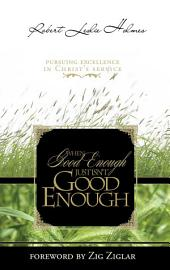 When Good Enough Just Isn't Good Enough: Pursuing Excellence in Christ's Service